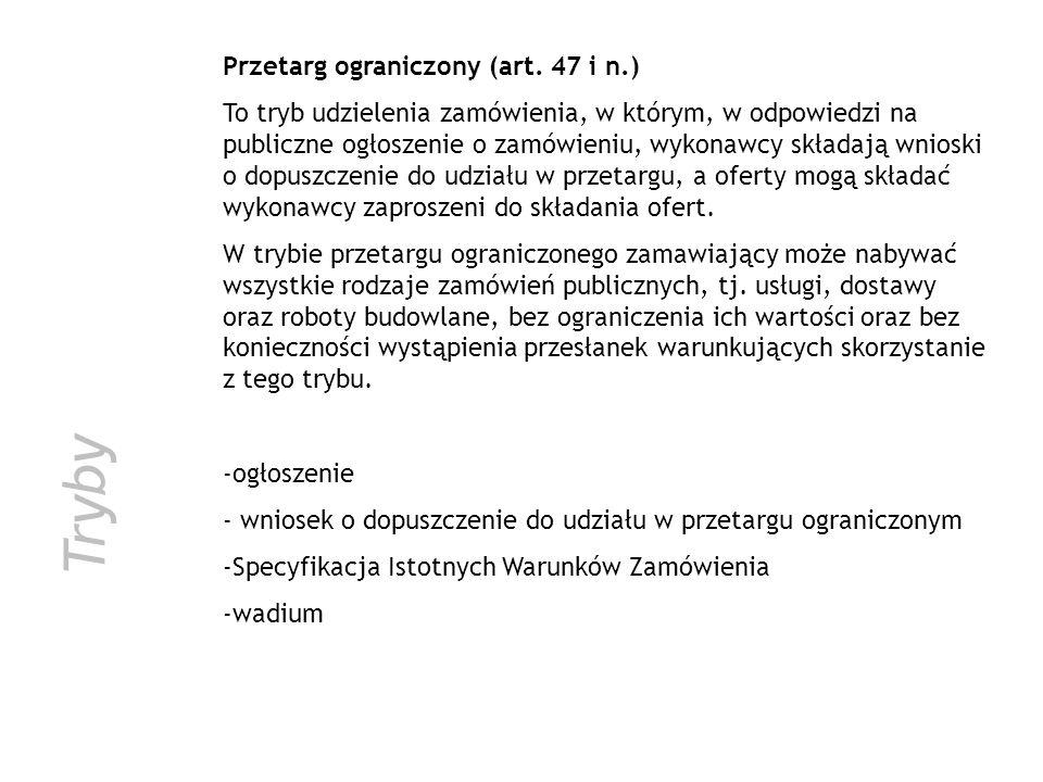 Tryby Przetarg ograniczony (art. 47 i n.)