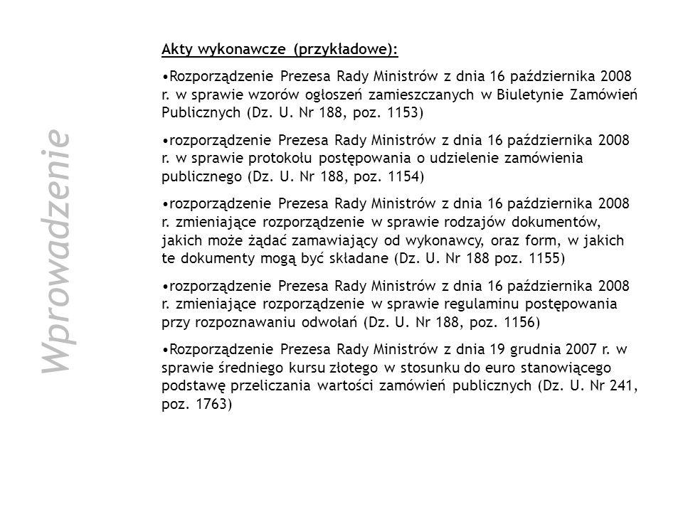 Wprowadzenie Akty wykonawcze (przykładowe):
