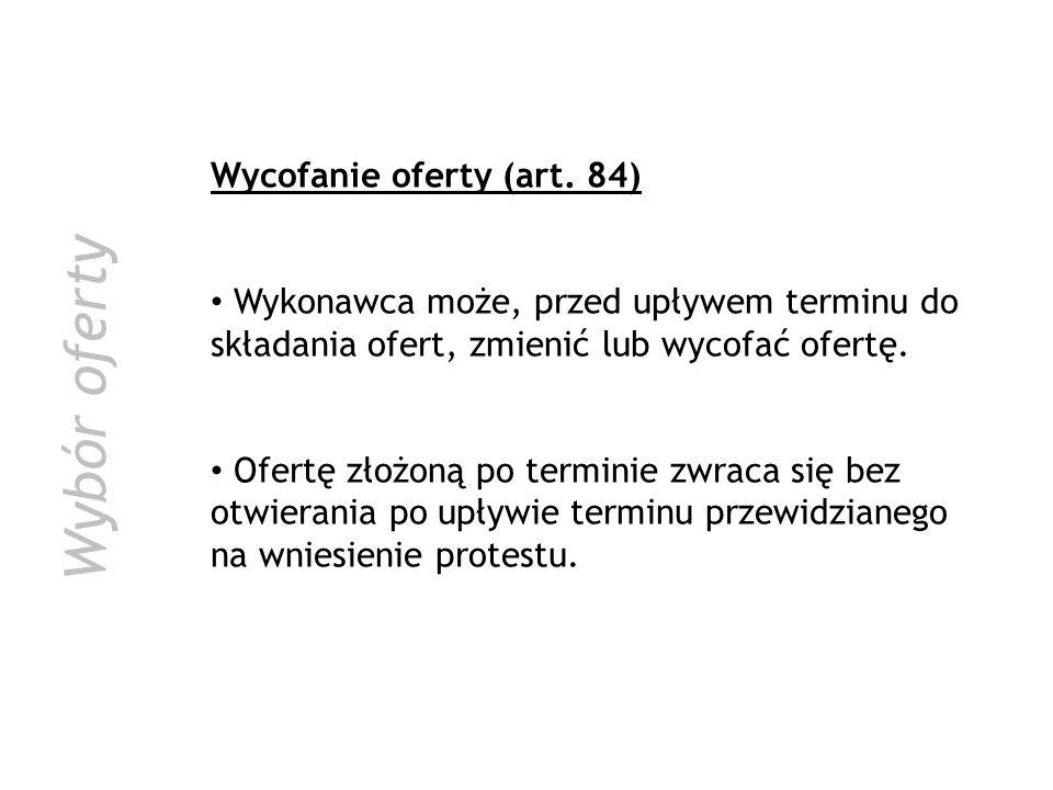 Wybór oferty Wycofanie oferty (art. 84)