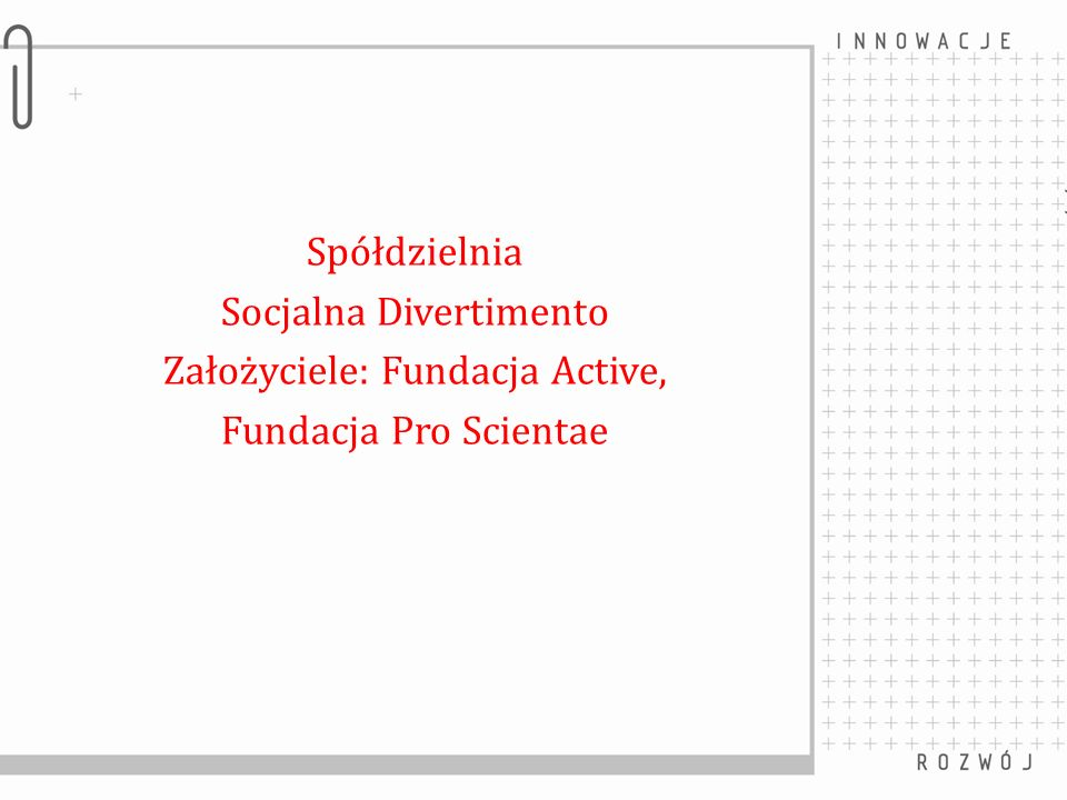 Socjalna Divertimento Założyciele: Fundacja Active,