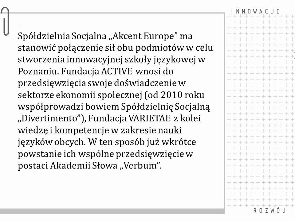 """Spółdzielnia Socjalna """"Akcent Europe ma stanowić połączenie sił obu podmiotów w celu stworzenia innowacyjnej szkoły językowej w Poznaniu."""
