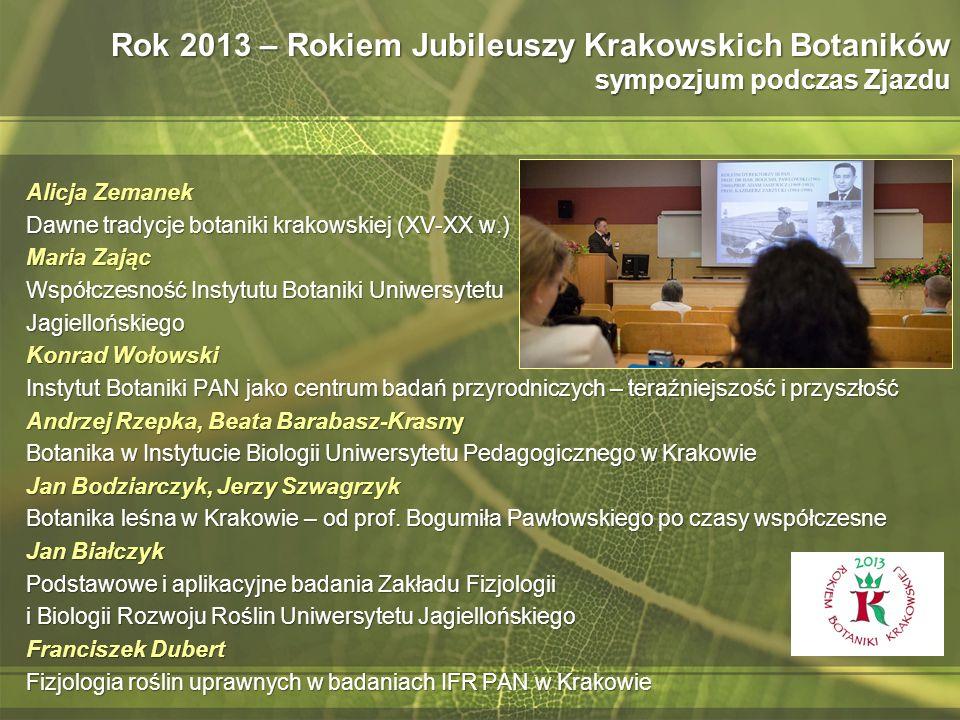 Rok 2013 – Rokiem Jubileuszy Krakowskich Botaników sympozjum podczas Zjazdu