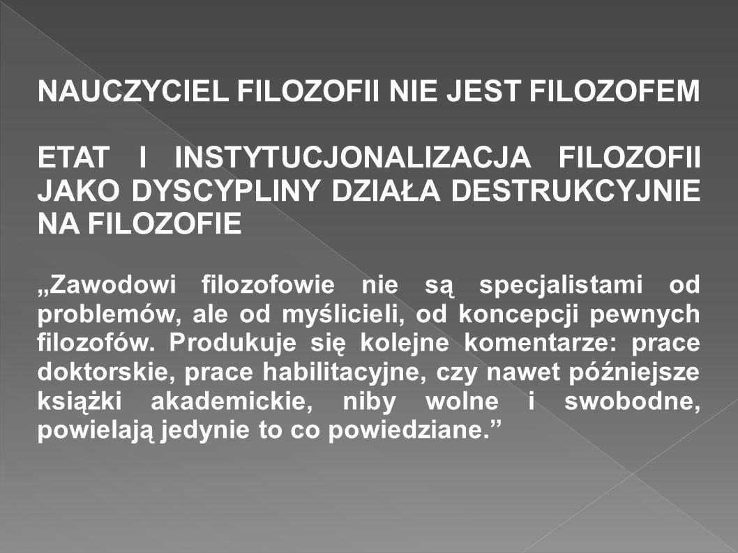 NAUCZYCIEL FILOZOFII NIE JEST FILOZOFEM