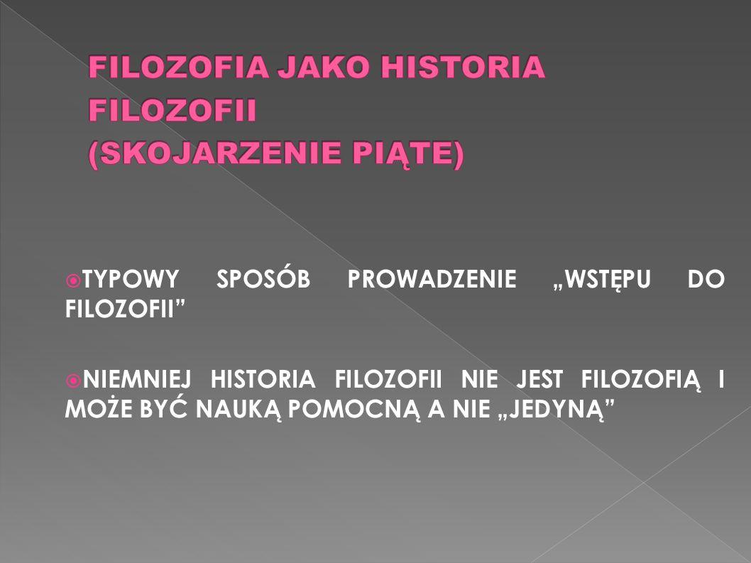 FILOZOFIA JAKO HISTORIA FILOZOFII (SKOJARZENIE PIĄTE)