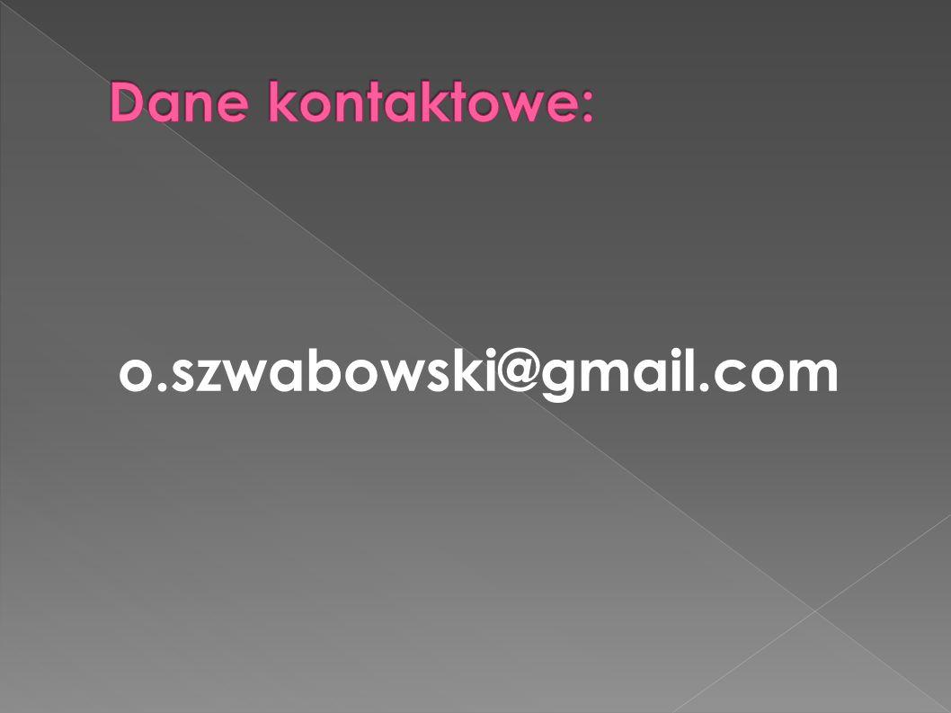 Dane kontaktowe: o.szwabowski@gmail.com