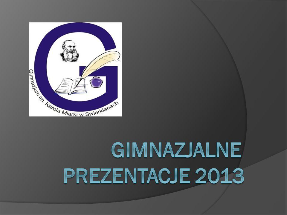 GIMNAZJALNE PREZENTACJE 2013