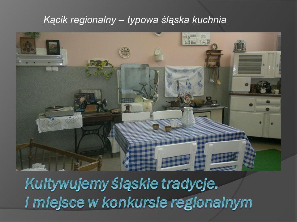 Kultywujemy śląskie tradycje. I miejsce w konkursie regionalnym