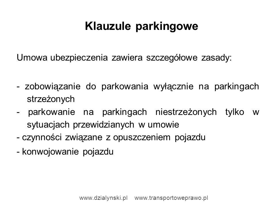 Klauzule parkingowe Umowa ubezpieczenia zawiera szczegółowe zasady: