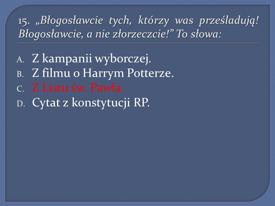 Z filmu o Harrym Potterze. Z Listu św. Pawła. Cytat z konstytucji RP.