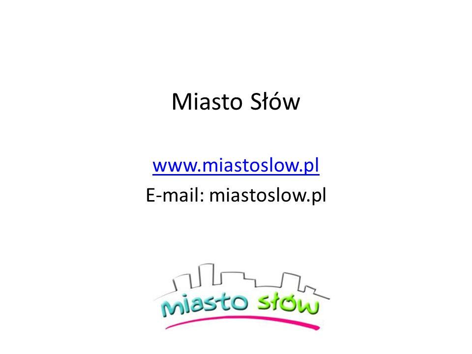 Miasto Słów www.miastoslow.pl E-mail: miastoslow.pl