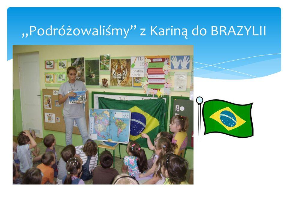 """""""Podróżowaliśmy z Kariną do BRAZYLII"""