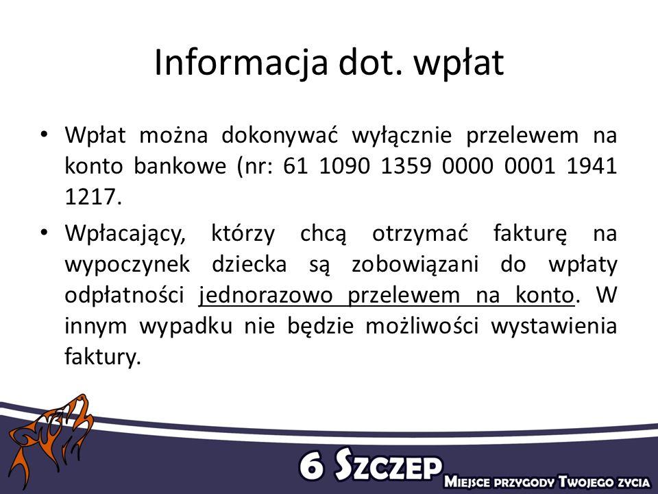 Informacja dot. wpłat Wpłat można dokonywać wyłącznie przelewem na konto bankowe (nr: 61 1090 1359 0000 0001 1941 1217.
