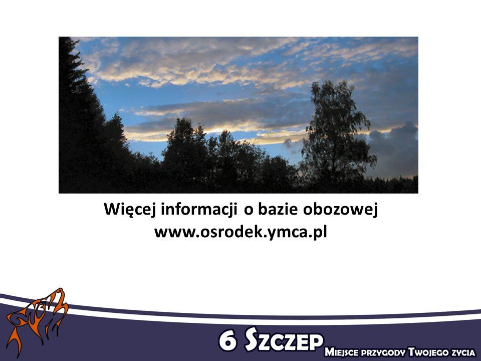 Więcej informacji o bazie obozowej www.osrodek.ymca.pl