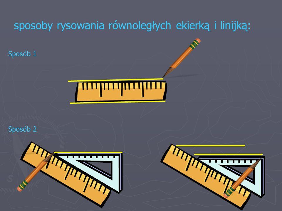 sposoby rysowania równoległych ekierką i linijką: