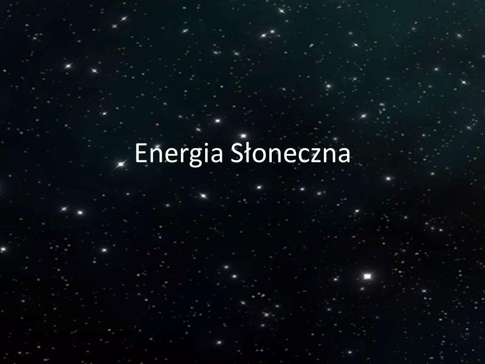 Energia Słoneczna Przygotował i przedstawił: Karol Bijata