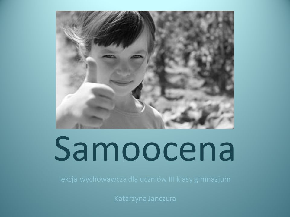 lekcja wychowawcza dla uczniów III klasy gimnazjum Katarzyna Janczura