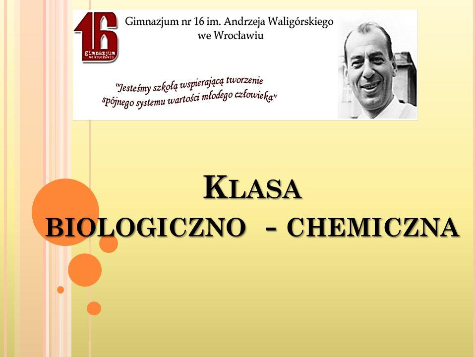 Klasa biologiczno - chemiczna