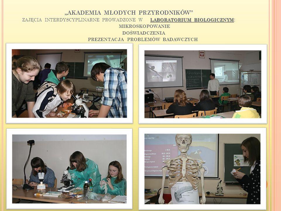 """""""AKADEMIA MŁODYCH PRZYRODNIKÓW zajęcia interdyscyplinarne prowadzone w laboratorium biologicznym: mikroskopowanie doświadczenia prezentacja problemów badawczych"""
