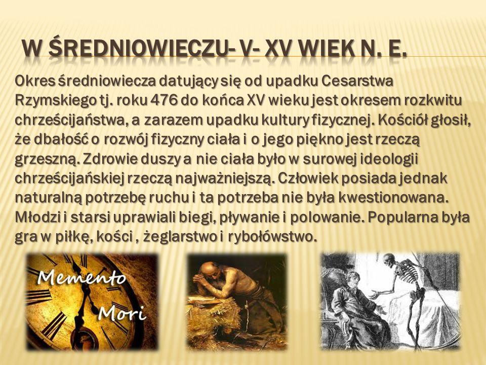 W ŚREDNIOWIECZU- V- XV WIEK N. E.
