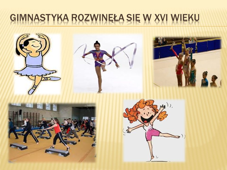 Gimnastyka rozwinęła się w XVI WIEKU