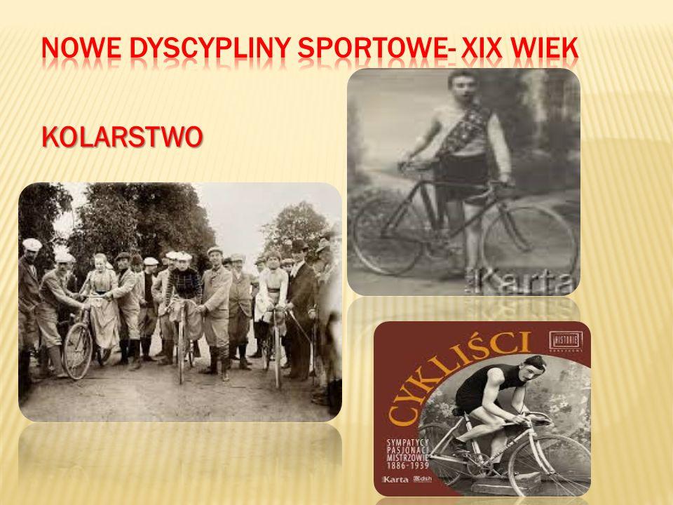 NOWE DYSCYPLINY SPORTOWE- XIX WIEK