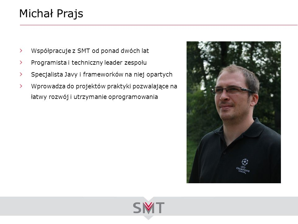 Michał Prajs Współpracuje z SMT od ponad dwóch lat