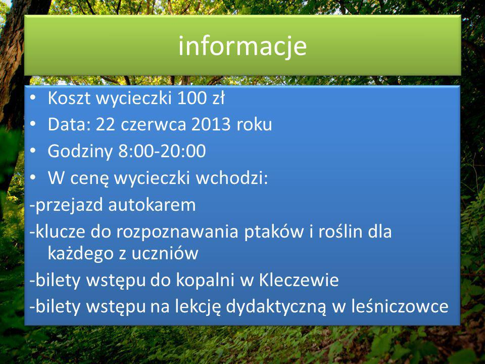 informacje Koszt wycieczki 100 zł Data: 22 czerwca 2013 roku