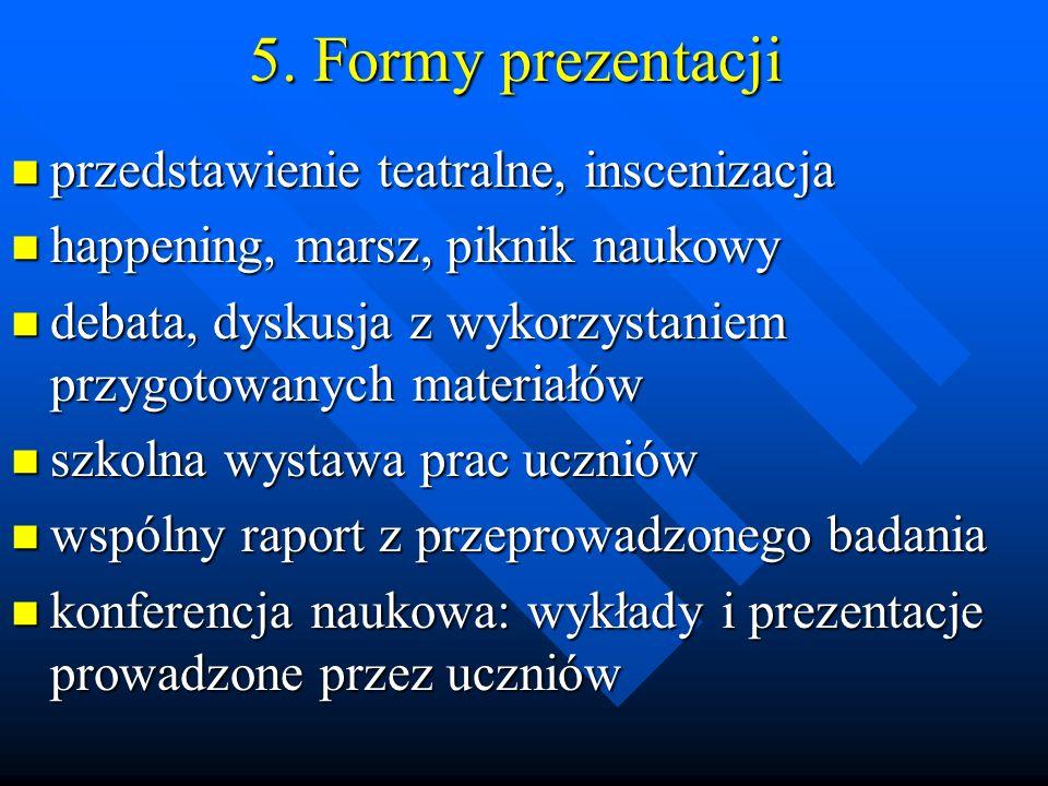 5. Formy prezentacji przedstawienie teatralne, inscenizacja