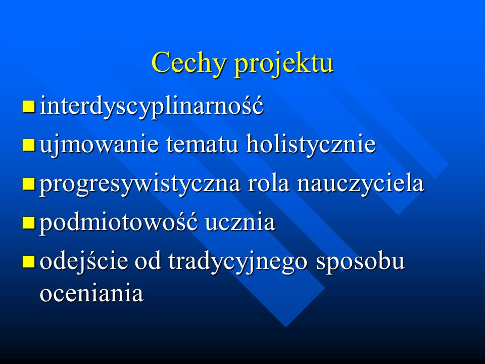 Cechy projektu interdyscyplinarność ujmowanie tematu holistycznie
