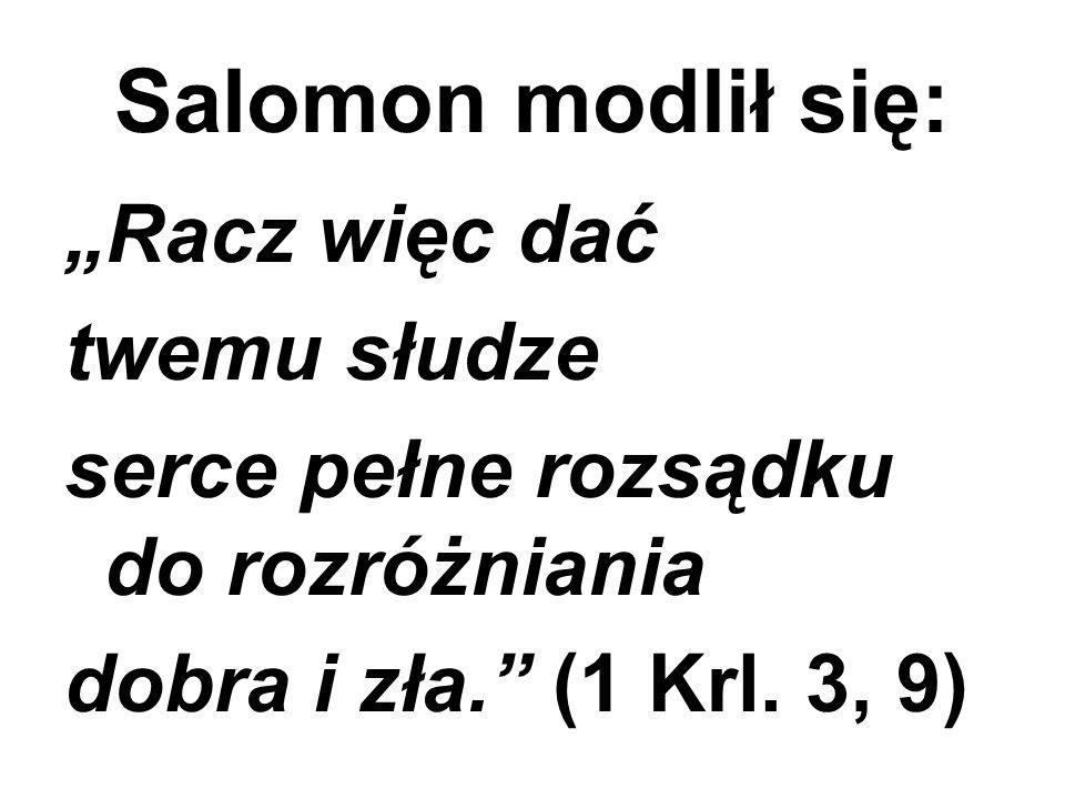 """Salomon modlił się: """"Racz więc dać twemu słudze"""