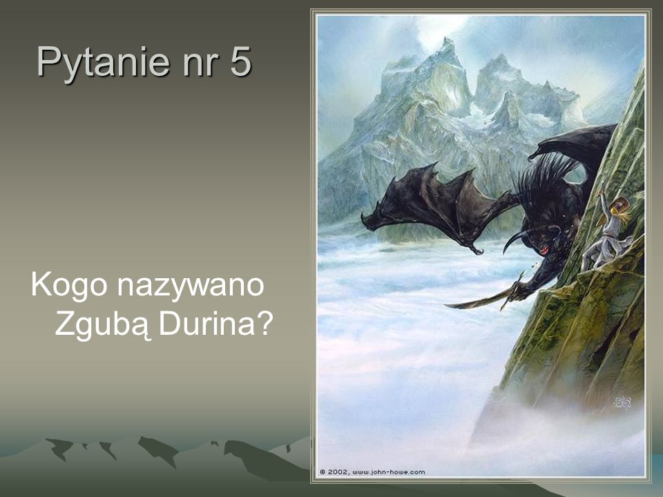 Pytanie nr 5 Kogo nazywano Zgubą Durina