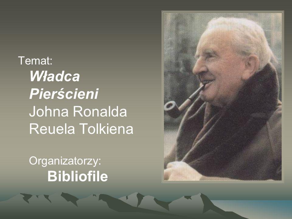 Temat: Władca Pierścieni Johna Ronalda Reuela Tolkiena