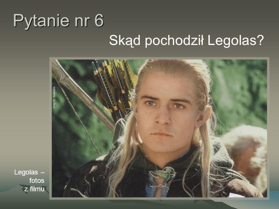 Pytanie nr 6 Skąd pochodził Legolas Legolas – fotos z filmu