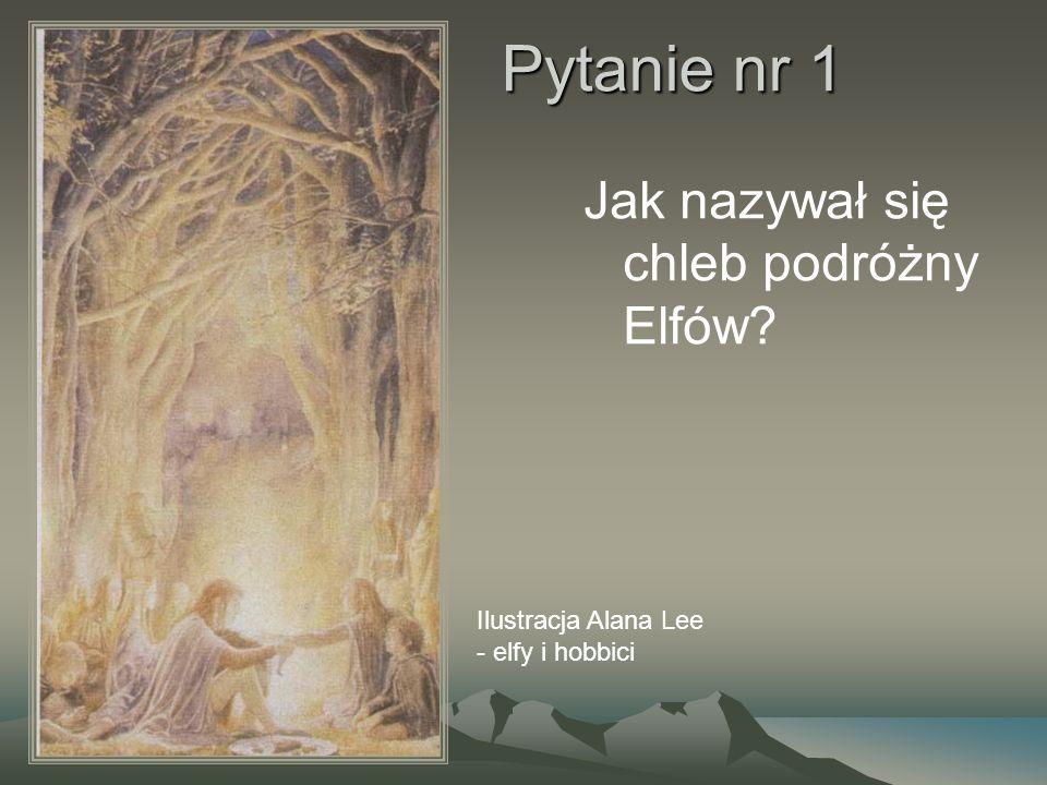 Pytanie nr 1 Jak nazywał się chleb podróżny Elfów