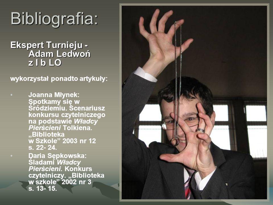 Bibliografia: Ekspert Turnieju - Adam Ledwoń z I b LO