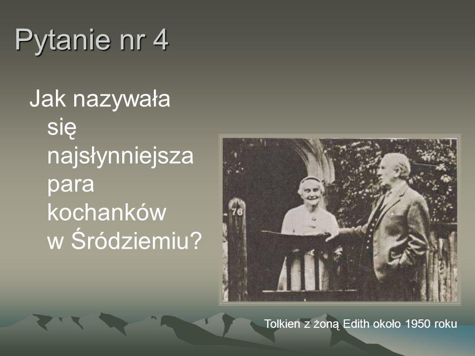 Pytanie nr 4 Jak nazywała się najsłynniejsza para kochanków w Śródziemiu.