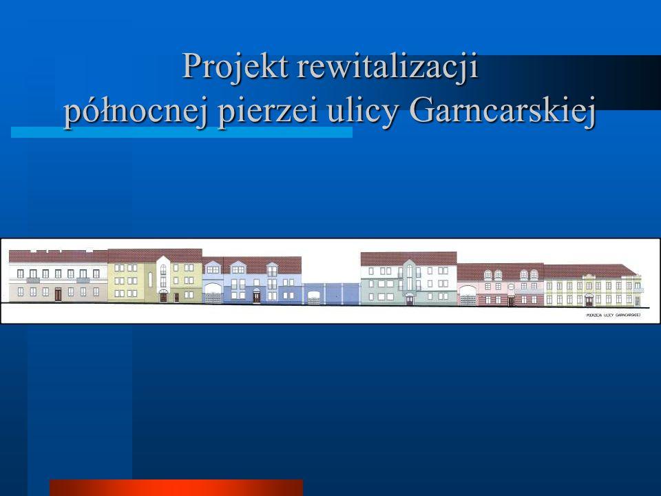 Projekt rewitalizacji północnej pierzei ulicy Garncarskiej