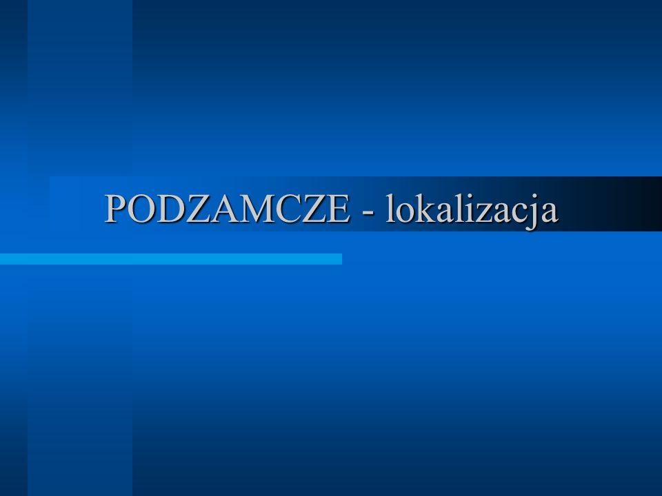 PODZAMCZE - lokalizacja