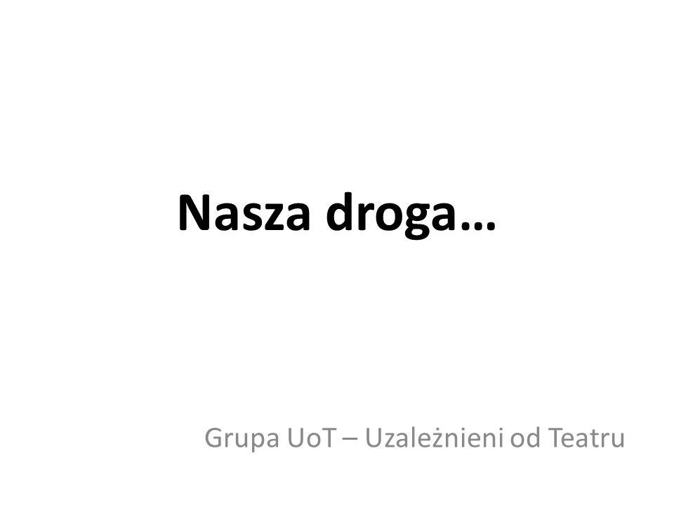 Grupa UoT – Uzależnieni od Teatru