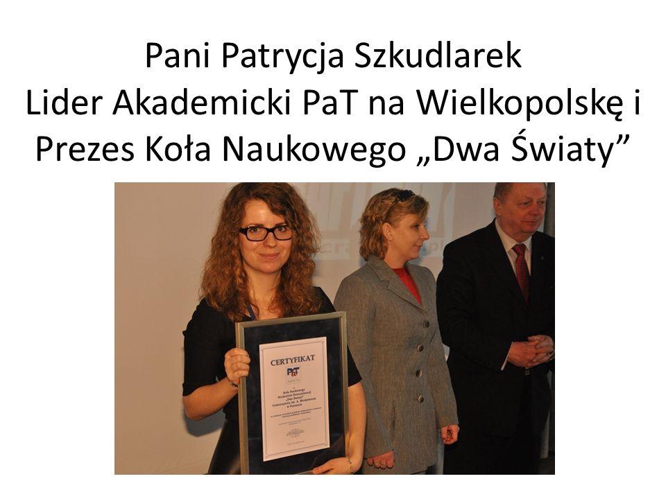 """Pani Patrycja Szkudlarek Lider Akademicki PaT na Wielkopolskę i Prezes Koła Naukowego """"Dwa Światy"""