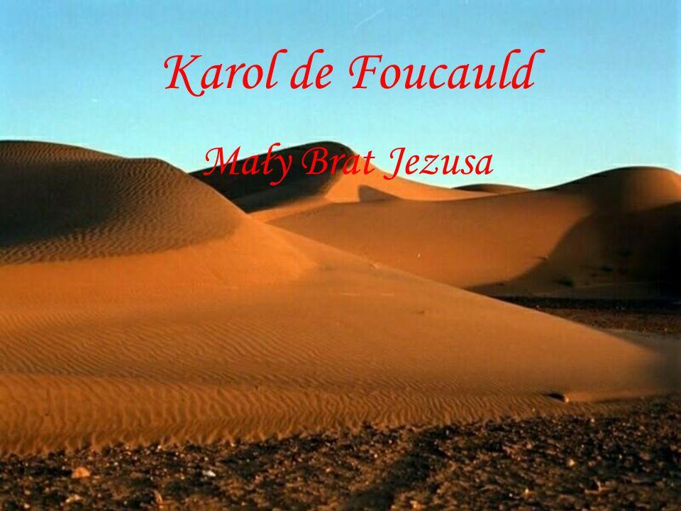 Karol de Foucauld Mały Brat Jezusa