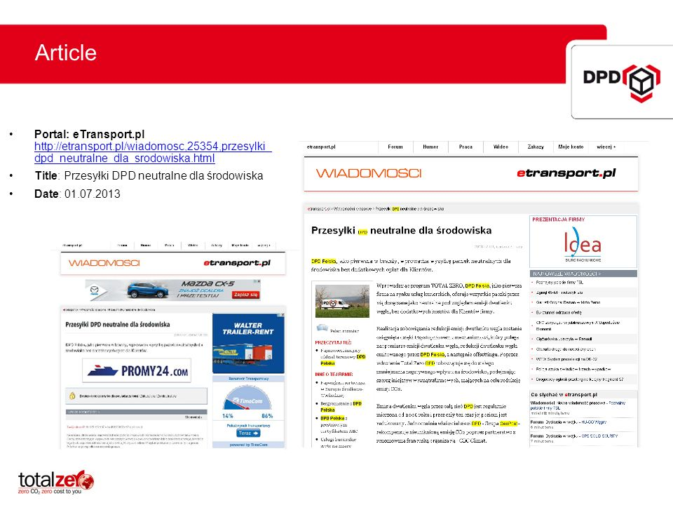 Article Portal: eTransport.pl http://etransport.pl/wiadomosc,25354,przesylki_ dpd_neutralne_dla_srodowiska.html.