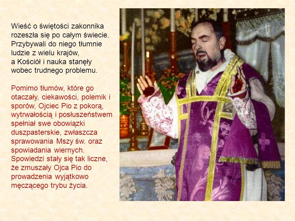 Wieść o świętości zakonnika rozeszła się po całym świecie