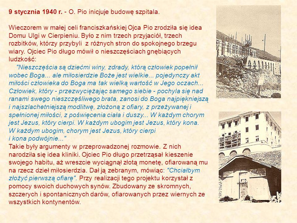 9 stycznia 1940 r. - O. Pio inicjuje budowę szpitala.