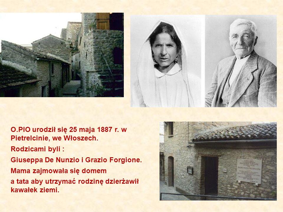O.PIO urodził się 25 maja 1887 r. w Pietrelcinie, we Włoszech.