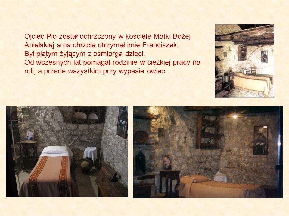 Ojciec Pio został ochrzczony w kościele Matki Bożej Anielskiej a na chrzcie otrzymał imię Franciszek.