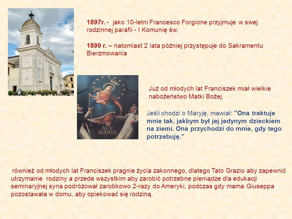 Już od młodych lat Franciszek miał wielkie nabożeństwo Matki Bożej.