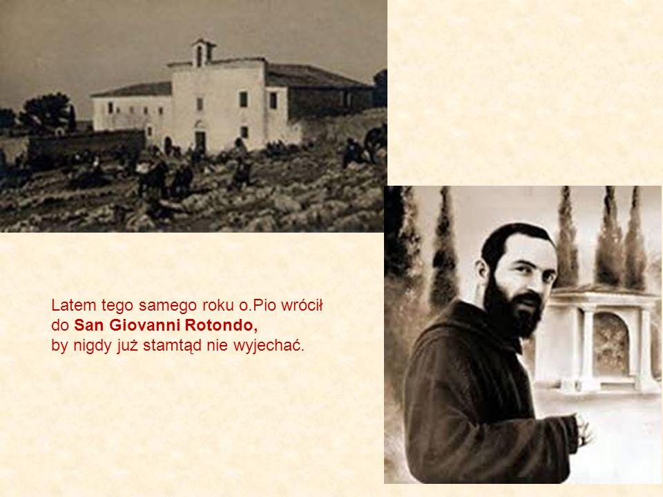 Latem tego samego roku o.Pio wrócił