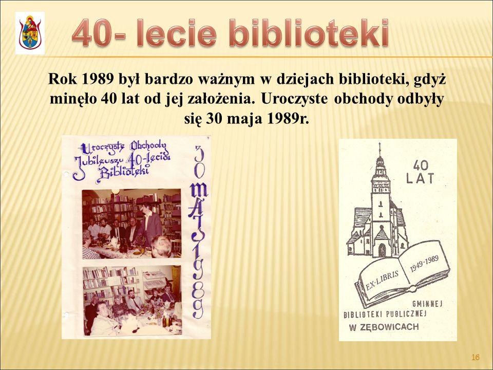Rok 1989 był bardzo ważnym w dziejach biblioteki, gdyż minęło 40 lat od jej założenia. Uroczyste obchody odbyły się 30 maja 1989r.