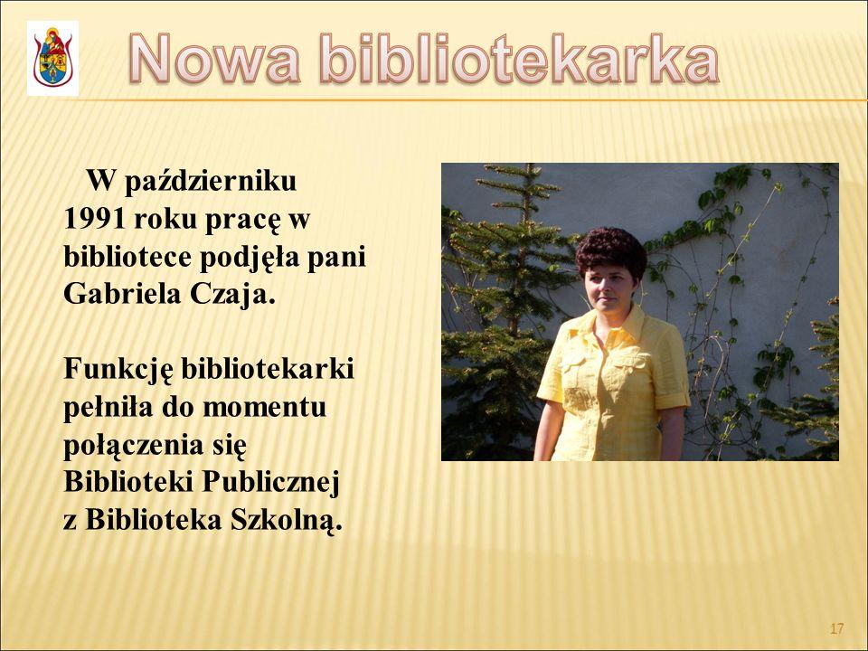 W październiku 1991 roku pracę w bibliotece podjęła pani Gabriela Czaja.